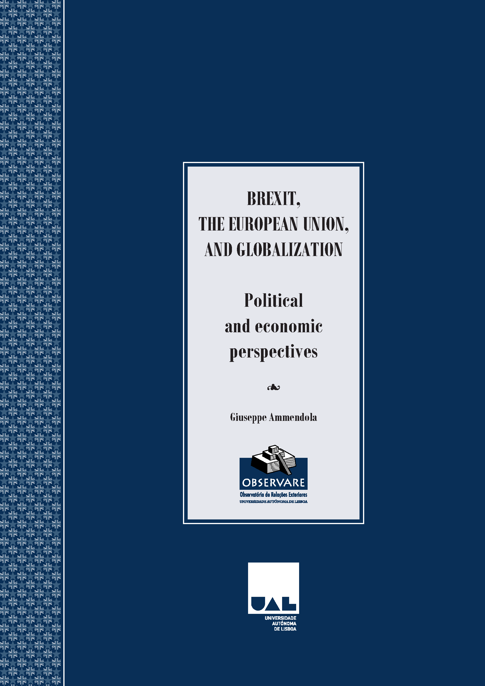 Brexit, The European Union, and Globalization – Political and Economic Perspectives