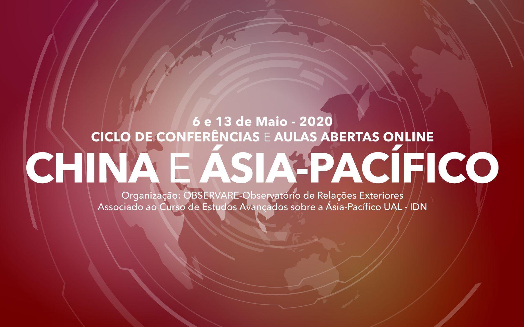 """CICLO DE CONFERÊNCIAS E AULAS ABERTAS ONLINE """"CHINA E ÁSIA-PACÍFICO"""""""
