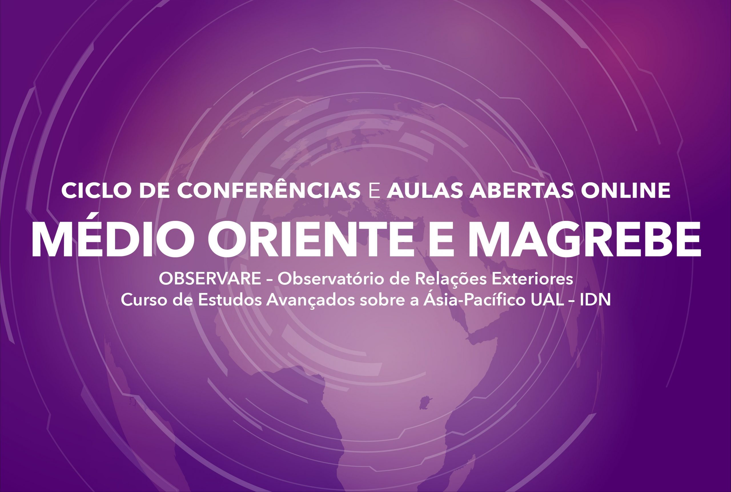 """MÉDIO ORIENTE E MAGREBE"" – CICLO DE CONFERÊNCIAS E AULAS ABERTAS | UAL-IDN"