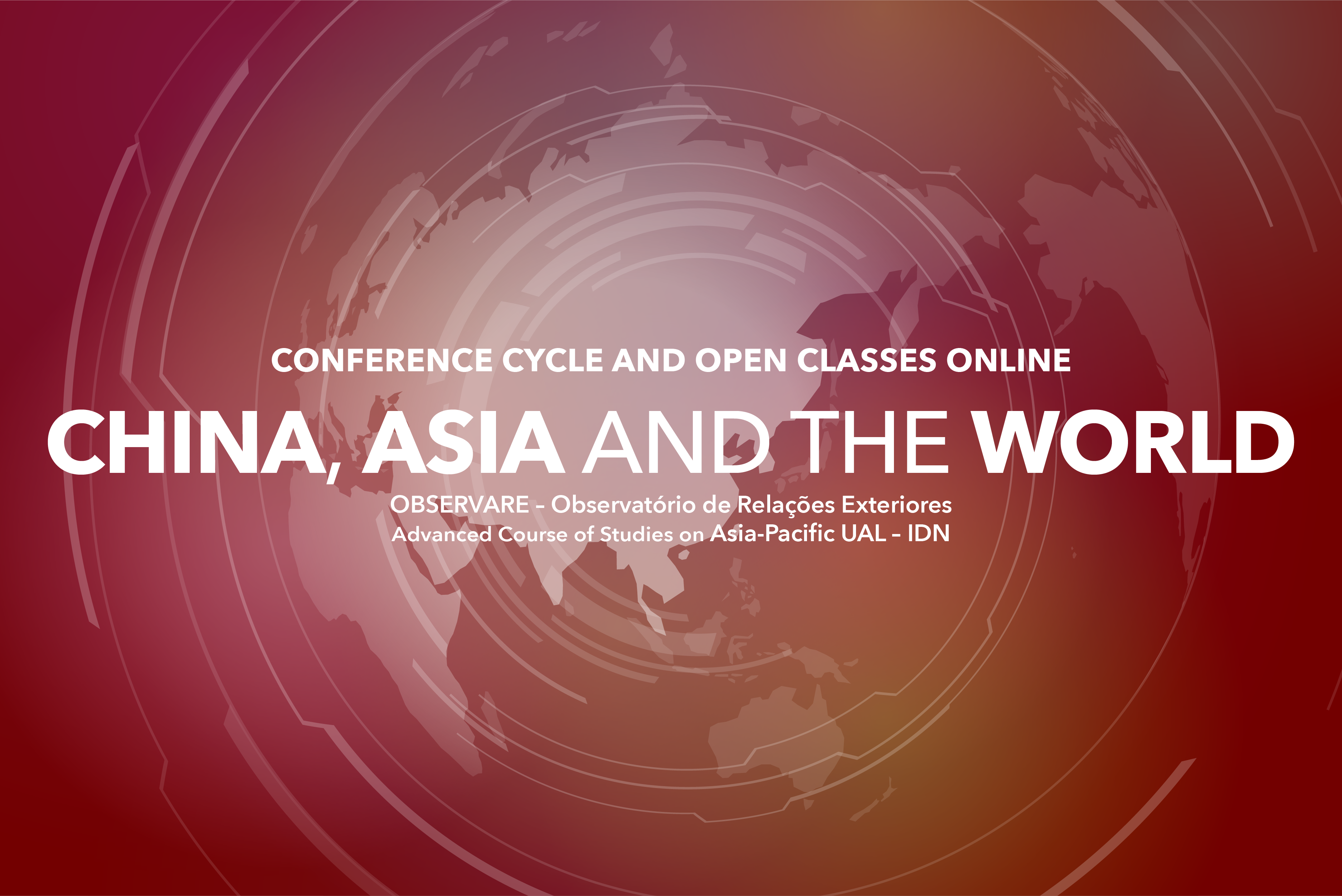 """""""CHINA, ASIA AND THE WORLD""""  – CONFERENCE CYCLE AND OPEN CLASSES 